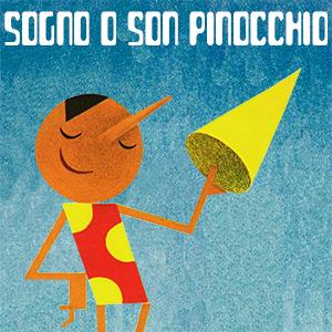 Sogno o son Pinocchio